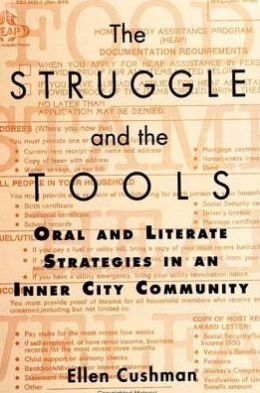 The Struggle and the Tools: Oral and Literate Strategies in an Inner City Community