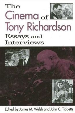 The Cinema of Tony Richardson: Essays and Interviews