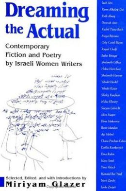 Dreaming the Actual: Contemporary Fiction and Poetry by Israeli Women Writers