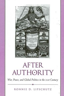 After Authority: War, Peace and Global Politics in the 21st Century