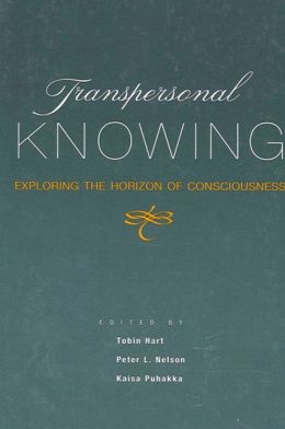Transpersonal Knowing: Exploring the Horizon of Consciousness
