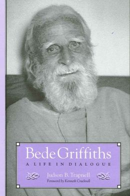 Bede Griffiths: A Life in Dialogue