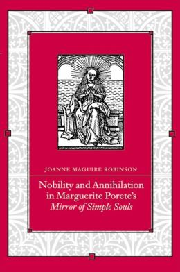 Nobility and Annihilation in Marguerite Porete's Mirror of Simple Souls