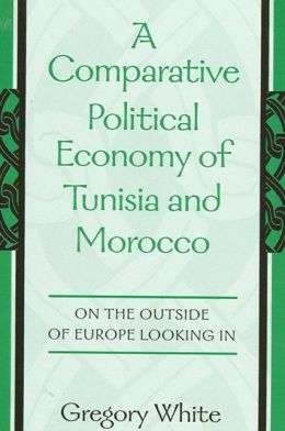 A Comparative Political Economy of Tunisia and Morocco