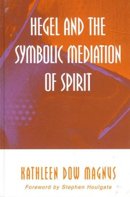 Hegel and the Symbolic Mediation of Spirit