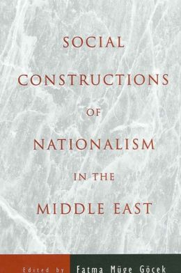 Social Constructions of Nationalism in the Middle East