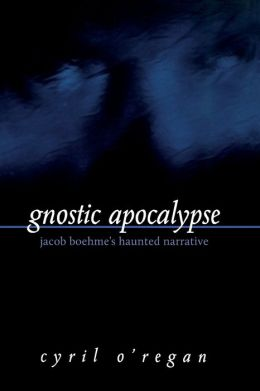 Gnostic Apocalypse: Jacob Boehme's Haunted Narrative