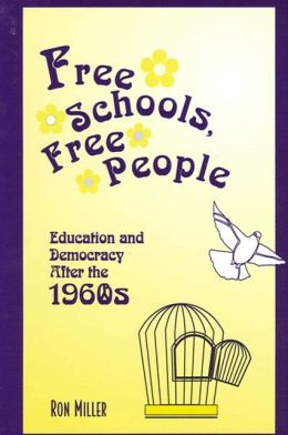 Free Schools, Free People: Education and Democracy after the 1960s