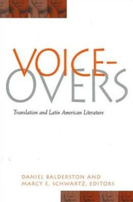 Voice-Overs: Translation and Latin American Literature