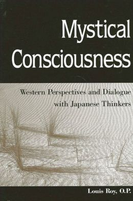 Mystical Consciousness: Western Perspectives and Dialogue with Japanese Thinkers