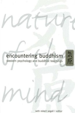 Encountering Buddhism: Western Psychology and Buddhist Teachings