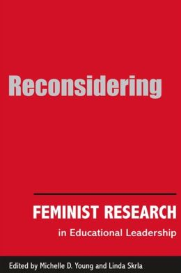 Reconsidering Feminist Research in Educational Leadership