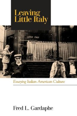 american american culture culture essaying italian italian italy leaving little Leaving little italy essaying italian american culture leaving little italy: essaying italian american culture , leaving little italy: essaying.