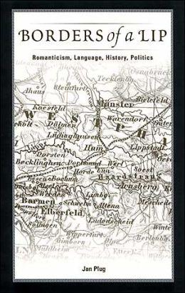 Borders of a LIP: Romanticism, Language, History, Politics
