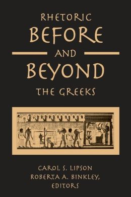 Rhetoric Before And Beyond The Greeks