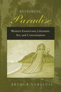 Restoring Paradise: Western Esotericism, Literature, Art, and Consciousness