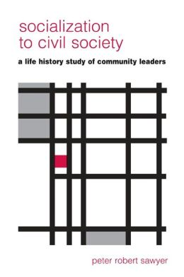 Socialization to Civil Society: A Life-History Study of Community Leaders