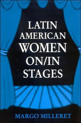 Latin American Women on/in Stages