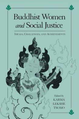 Buddhist Women and Social Justice: Ideals, Challenges, and Achievements