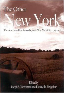 Other New York: The American Revolution Beyond New York City, 1763-1787