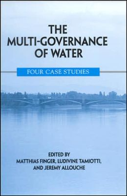 The Multi-Governance of Water: Four Case Studies