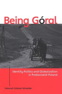 Being Goral: Identity Politics and Globalization in Postsocialist Poland