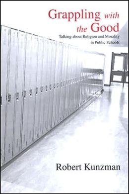Grappling with the Good: Talking about Religion and Morality in Public Schools