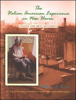 The Italian American Experience in New Haven: Images and Oral Histories