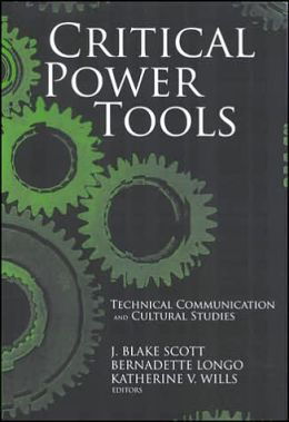 Critical Power Tools: Technical Communication and Cultural Studies