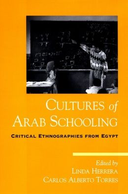 Cultures of Arab Schooling: Critical Ethnographies from Egypt