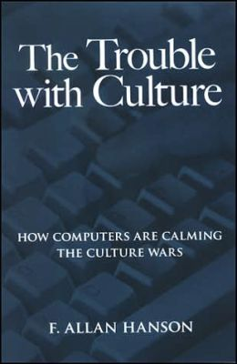 The Trouble with Culture: How Computers Are Calming the Culture Wars