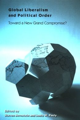 Global Liberalism and Political Order: Toward a New Grand Compromise