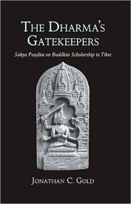 The Dharma's Gatekeepers: Sakya Pandita on Buddhist Scholarship in Tibet