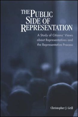 The Public Side of Representation: A Study of Citizens' Views about Representatives and the Representative Process
