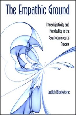 The Empathic Ground: Intersubjectivity and Nonduality in the Psychotherapeutic Process