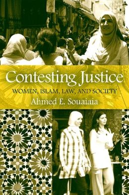 Contesting Justice: Women, Islam, Law, and Society