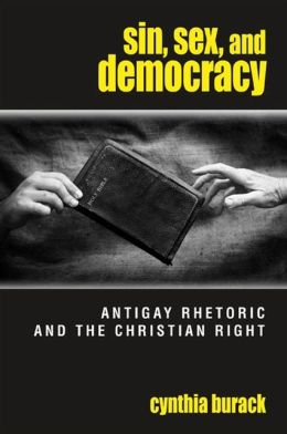 Sin, Sex, and Democracy: Antigay Rhetoric and the Christian Right