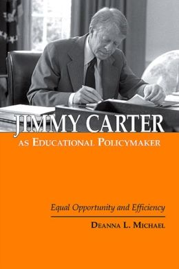 Jimmy Carter As Educational Policymaker: Equal Opportunity and Efficiency