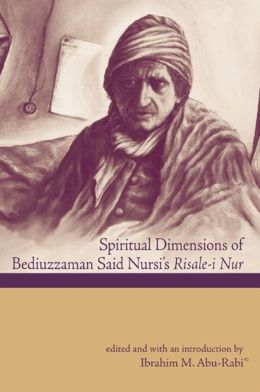 Spiritual Dimensions of Bediuzzaman Said Nursi's Risale-I-Nur