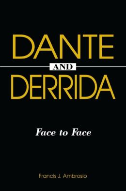 Dante and Derrida: Face to Face