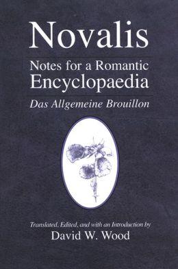 Notes for a Romantic Encyclopaedia: Das Allgemeine Brouillon