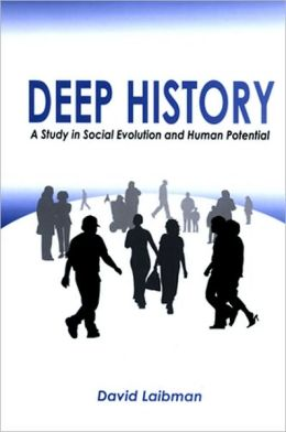 Deep History: A Study in Social Evolution and Human Potential