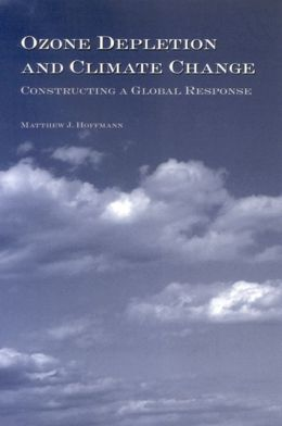 Ozone Depletion and Climate Change: Constructing a Global Response