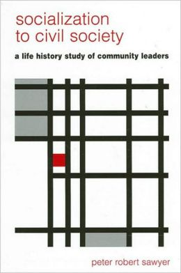 Socialization to Civil Society: A Life History Study of Community Leaders