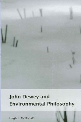 John Dewey and Environmental Philosophy