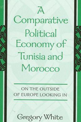 A Comparative Political Economy of Tunisia and Morocco
