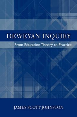 Deweyan Inquiry: From Education Theory to Practice
