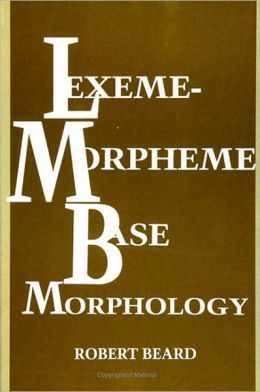 Lexeme-Morpheme Base Morphology