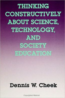 Thinking Constructively About Science, Technology, and Society Education