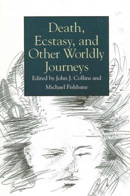 Death, Ecstasy, and Other Worldly Journeys
